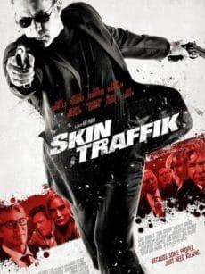 Skin Traffik (2015) โคตรนักฆ่ามหากาฬ