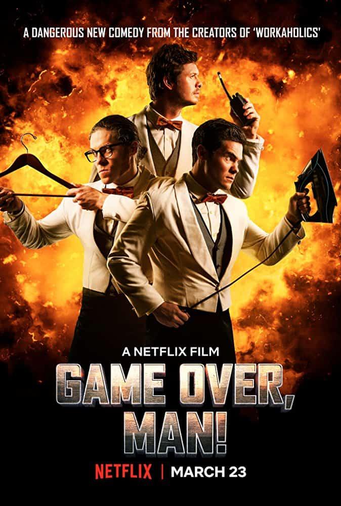 Game Over, Man (2018) เกมโอเวอร์ แมน