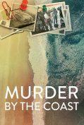 Murder By The Coast (2021) ฆาตกรรม ณ เมืองชายฝั่ง