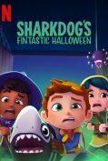 Sharkdog's Fintastic Halloween (2021) ชาร์คด็อกกับฮาโลวีนมหัศจรรย์